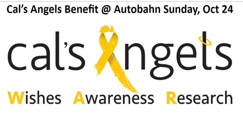 Cal's Angels Benefit @ Autobahn Sunday, Oct 24